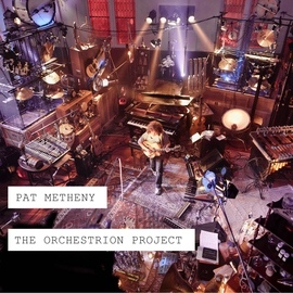 Pat Metheny альбом The Orchestrion Project