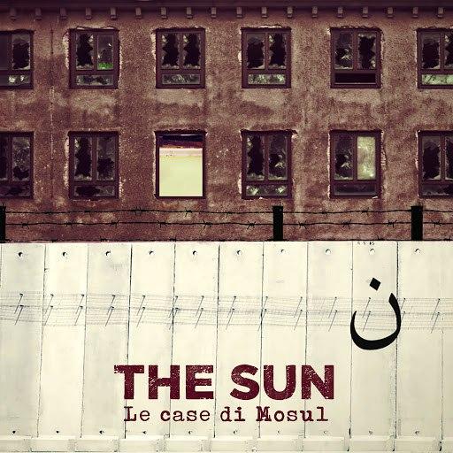 The Sun альбом Le case di Mosul