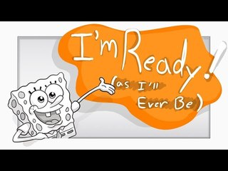 SpongeBob - Ready As I'll Ever Be (Animatic)