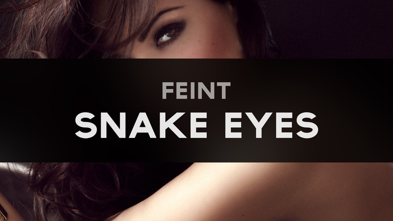 [Drumstep] Feint - Snake Eyes (Feat. CoMa)