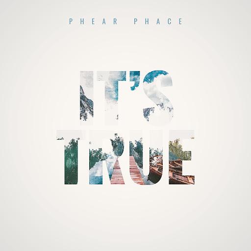 Phear Phace альбом It's True