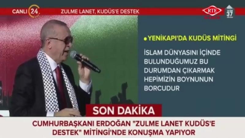 Cumhurbaşkanı Recep Tayyip Erdoğan, Zulme Lanet Kudüse Destek Mitingi 18 Mayıs 2018