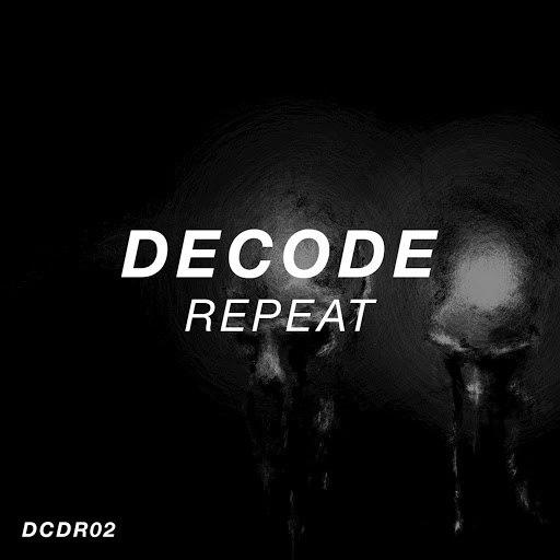 Decode альбом Repeat