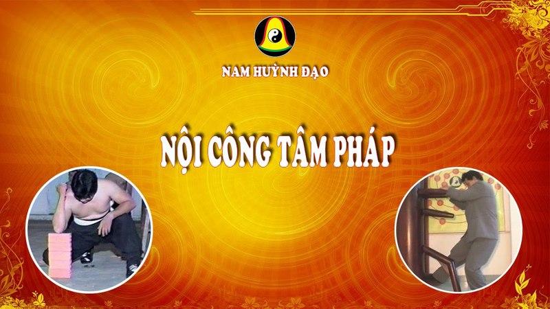 Nam Huỳnh Đạo - Nội Công Tâm Pháp    Phần 1