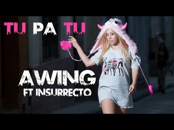 A-WING Ft. INSURRECTO - TU PA TU - (DJ UNIC REMIX) (CUBATON 2018)