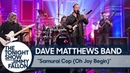 Dave Matthews Band - Samurai Cop (Oh Joy Begin) (The Tonight Show Starring Jimmy Fallon)