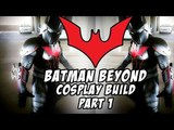 Batman Beyond Cosplay How To Build Part 1
