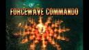 Forcewave Commando, или пусть мир пылает