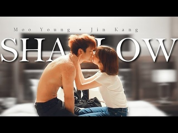 Jin Kang x Moo Young ● Shallow ▷ The Smile Has Left Your Eyes