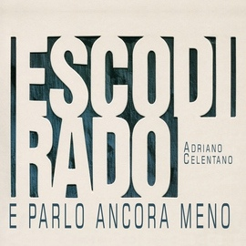 Adriano Celentano альбом Esco Di Rado E Parlo Ancora Meno
