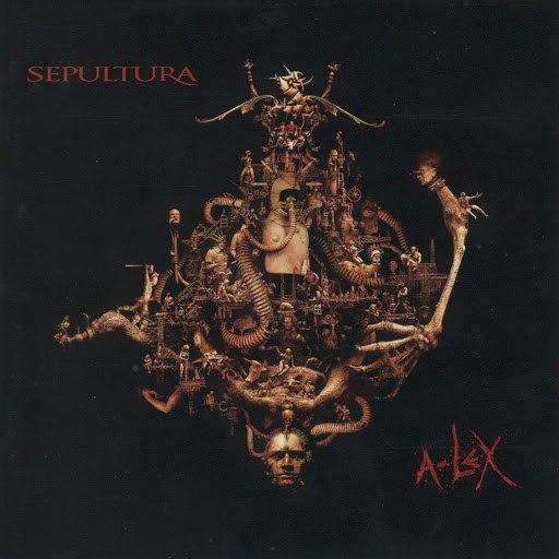 Sepultura альбом A-Lex