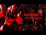 Larunda 2 Red Text Redemption