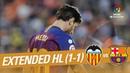 Valencia CF vs FC Barcelona (1-1) - Extended Highlights