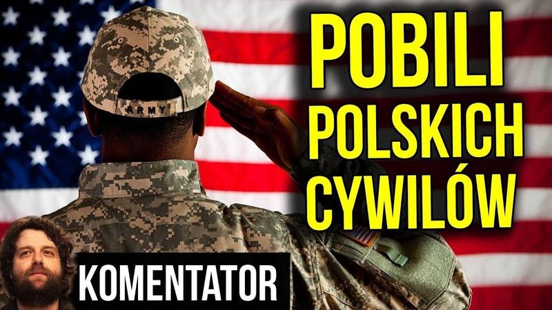 Amerykańscy Żołnierze Pobili Polskich Cywili w Polsce - Będą Bezkarni? - Komentator Analiza
