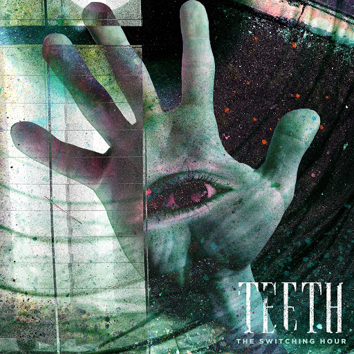 Teeth альбом The Switching Hour