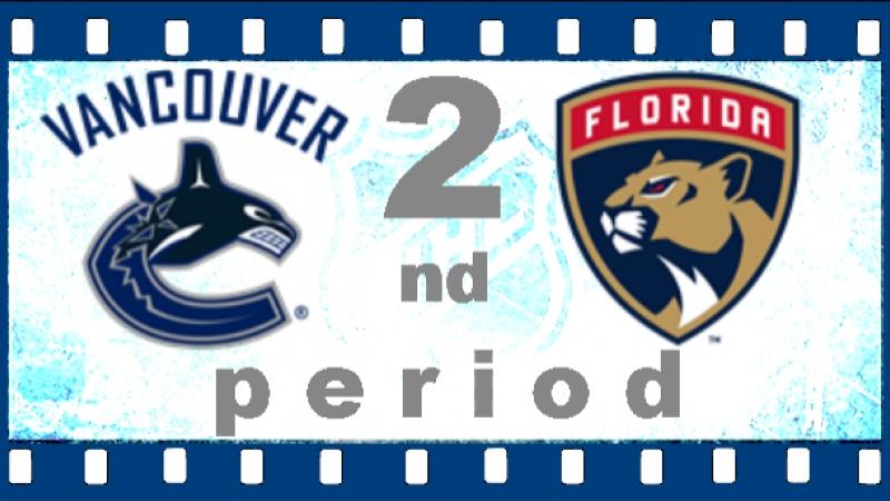 NHL 2018―2019 / REGULAR SEASON / 13 ОКТЯБРЯ 2018 / VANCOUVER CANUCKS VS FLORIDA PANTHERS 2―ND PERIOD