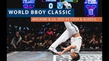 Yosh &amp Alkolil vs Machine &amp Lil Zoo Semi Final WORLD BBOY CLASSIC 2018