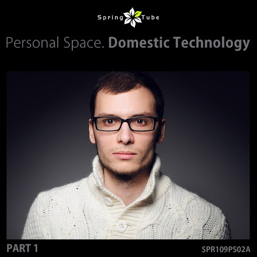 Domestic Technology альбом Personal Space. Domestic Technology, Pt. 1