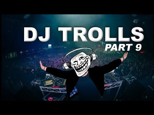 DJs that Trolled the Crowd Part 9