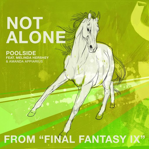 "Poolside альбом Not Alone (From ""Final Fantasy IX"")"