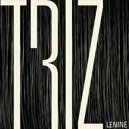 Lenine альбом Triz (Trilha Sonora Original do Espetáculo do Grupo Corpo)