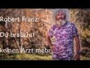 Robert Franz - Du brauchst keinen Arzt mehr