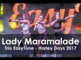 Lady Marmalade on Harley Days 2017 by Trio EasTone