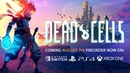 Dead Cells Release Date Announcement Trailer Available August 7 2018