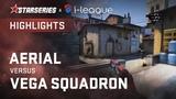 Highlights Aerial vs Vega Squadron StarSeries &amp i-League CSGO Season 6