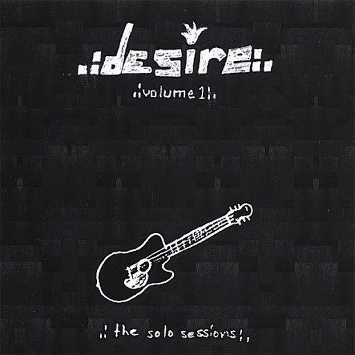Desire альбом the solo sessions volume:1
