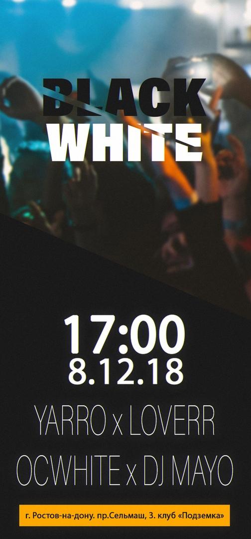 Афиша Ростов-на-Дону BLACK WHITE x РОСТОВ-НА-ДОНУ x 8.12.18