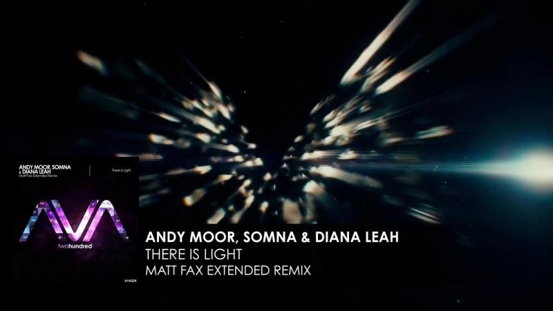 Andy Moor, Somna Diana Leah - There Is Light (Matt Fax Extended Remix) [Teaser]