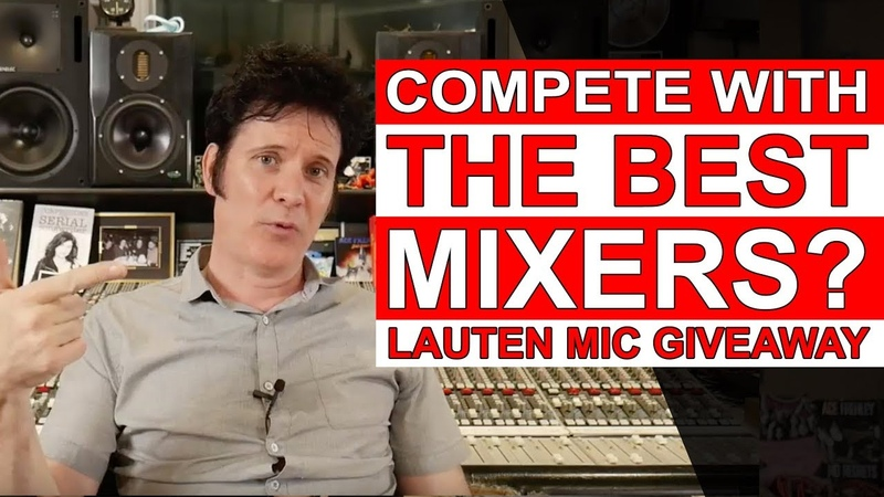 Why compete with the best mixers? (Lauten Mic Giveaway) - Warren Huart: Produce Like A Pro