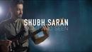 Shubh Saran - Sight and Seen (Live at Studio 42)