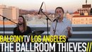 THE BALLROOM THIEVES TROUBLE BalconyTV