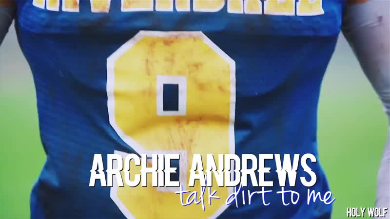Archie Andrews || Talk dirty to me.