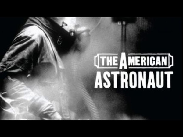 The American Astronaut Full Movie