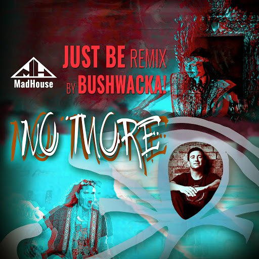 Madhouse альбом No More (Goodbye) - Just Be Remix by Bushwacka!