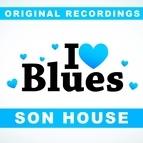 son house альбом I Love Blues