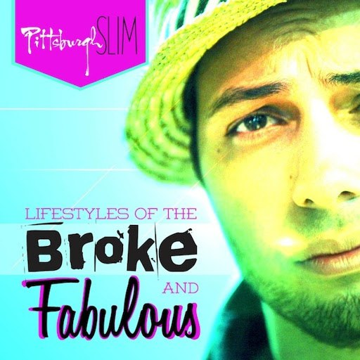 Pittsburgh Slim альбом Lifestyles of the Broke and Fabulous