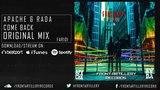 APACHE &amp RADA - Come Back (Original Mix) Come Back EP OUT NOW