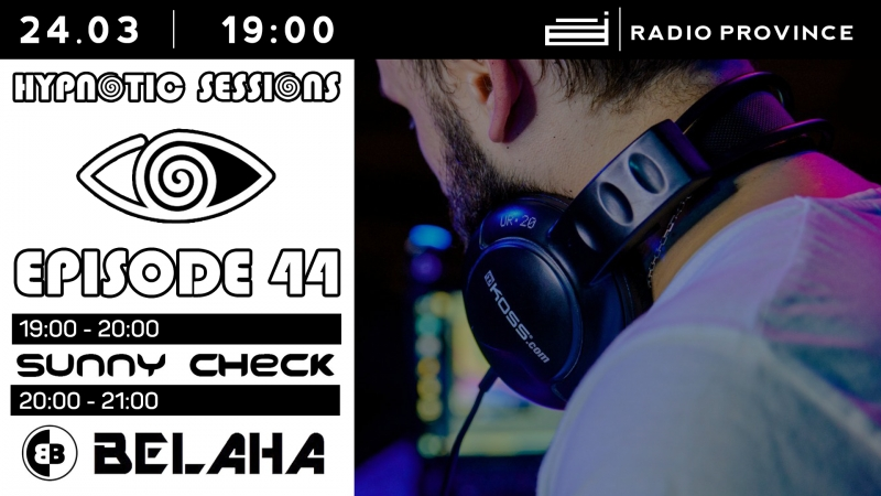 Radio Province | Sunny CHECK Belaha - Hypnotic Sessions Ep.44