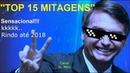 TOP 15 MITAGENS DO MITO BOLSONARO - MELHORES THUG LIFE - TURN DOWN FOR WHAT - DEAL WITH IT BOLSOMITO