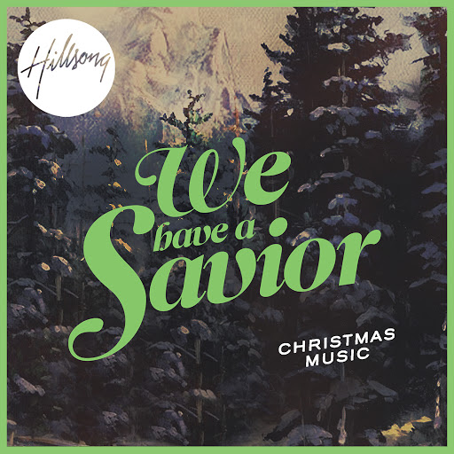 Hillsong альбом We Have A Savior