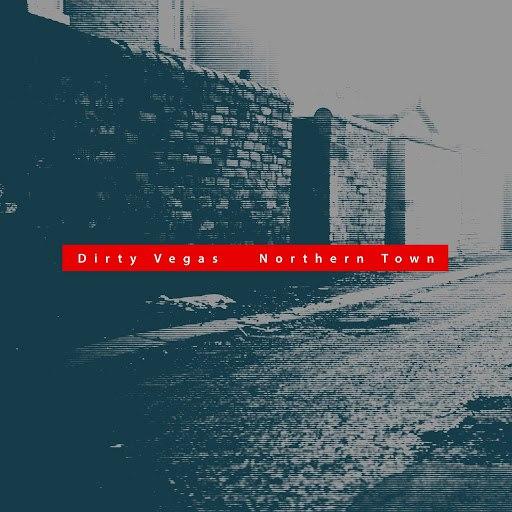 Dirty Vegas альбом Northern Town