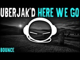 Uberjak'd - Here We Go