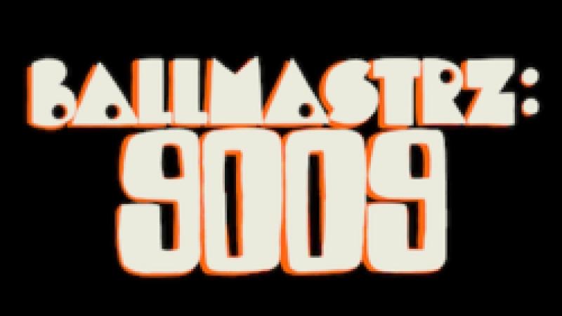 Ballmastrz 9009 s01e01 - A Shooting Star Named Gaz Digzy Falls Fast Hard! (NewStation)