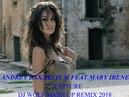ANDREY EXX,ELLIS M FEAT.MARY IRENE - RAPTURE ( DJ WOLF MASH UP REMIX 2018 )