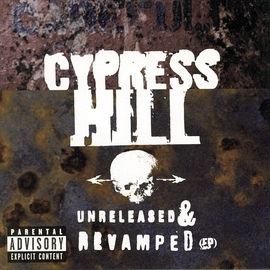 Cypress Hill альбом UNRELEASED & REVAMPED(EP)