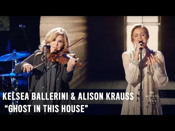 Kelsea Ballerini Alison Krauss | Ghost In This House | 2018 CMT Artists of the Year Performance
